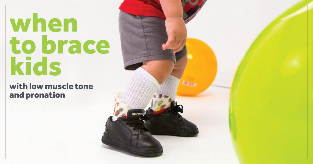 Blog title - When to brace kids with low muscle tone and pronation