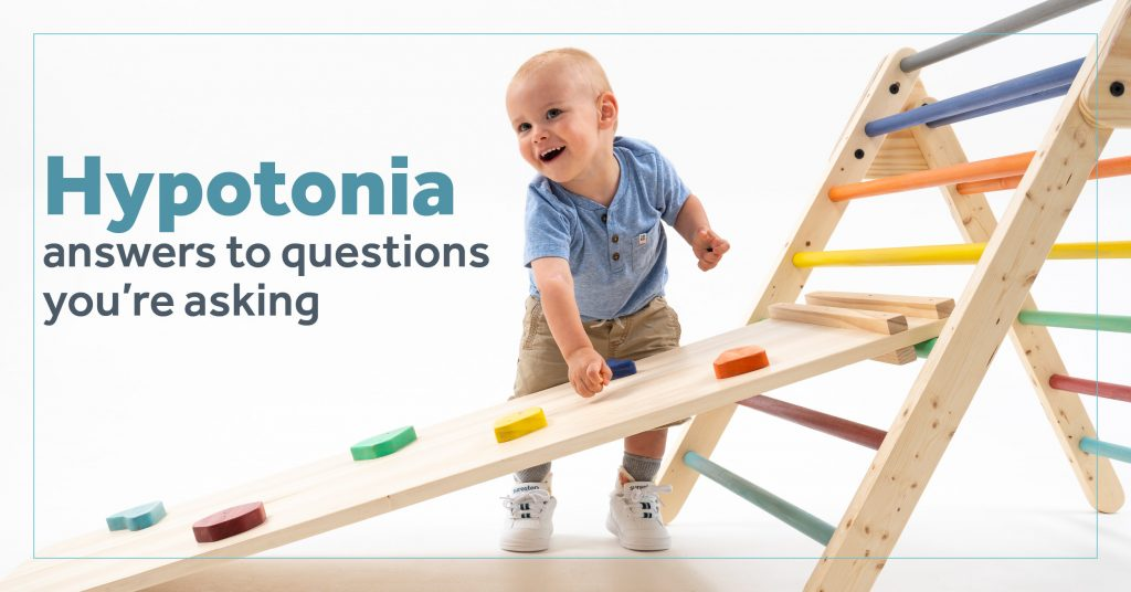 Hypotonia - answers to questions you're asking