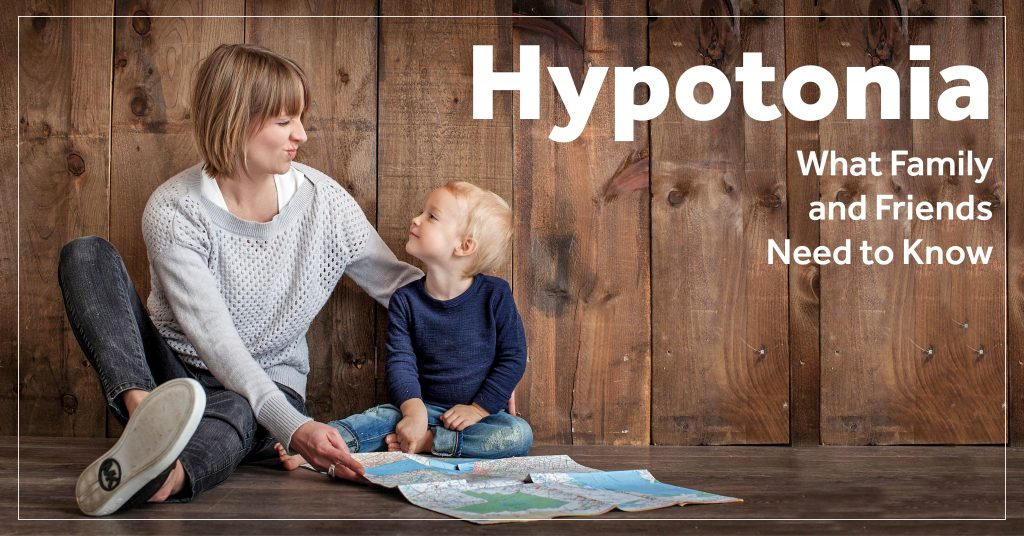 hypotonia what family and friends need to know