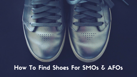 How To Find Shoes For Smos And Afos