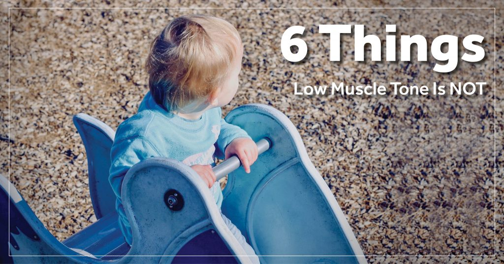 6 things low muscle tone is not