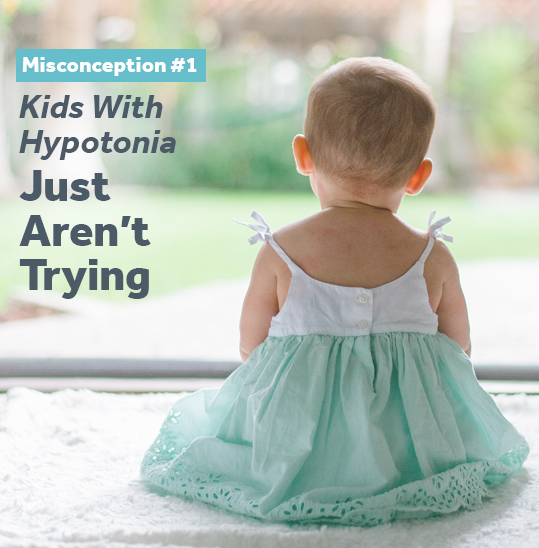 Kids with hypotonia aren't trying