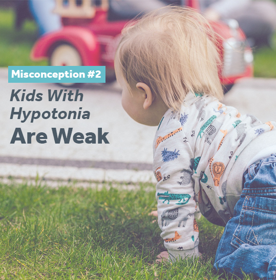 Kids with hypotonia aren't weak