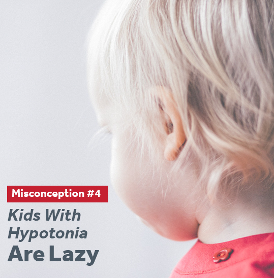 Kids with hypotonia are not lazy