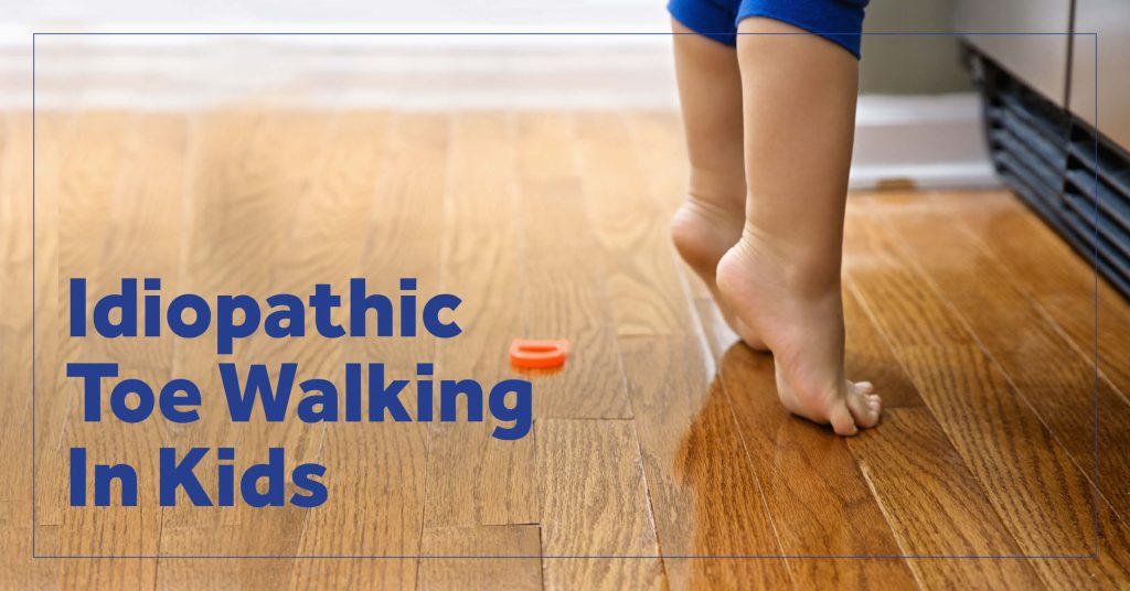 Idiopathic Toe Walking In Kids